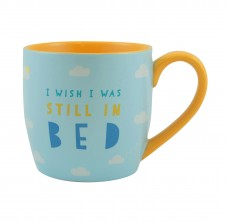 I wish I was Still In Bed- 11oz Quality Ceramic Mug